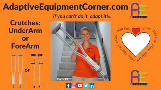Crutches: Underarm or Forearm